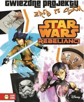 Star Wars Rebels. Gwiezdne projekty. OUTLET