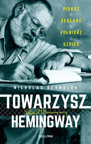 Towarzysz Hemingway. Pisarz, żeglarz, żołnierz, sz