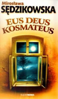 EUS DEUS KOSMATEUS