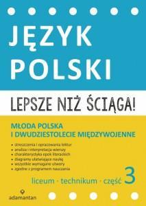 Lepsze niż ściąga. Język polski. Liceum i techniku