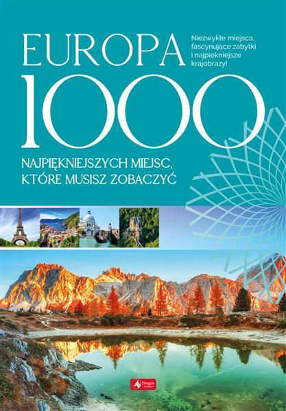 Europa. 1000 najpiękniejszych miejsc, które musisz
