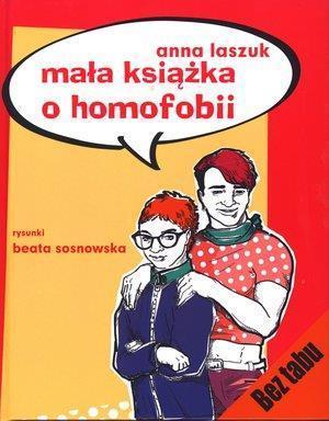 Mała książka o homofobii - Anna Laszczuk OUTLET