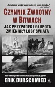 CZYNNIK ZWROTNY W BITWACH. PRZYPADEK I GŁUPOTA...