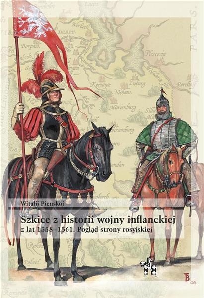 Szkice z historii wojny inflanckiej z lat 1558/61