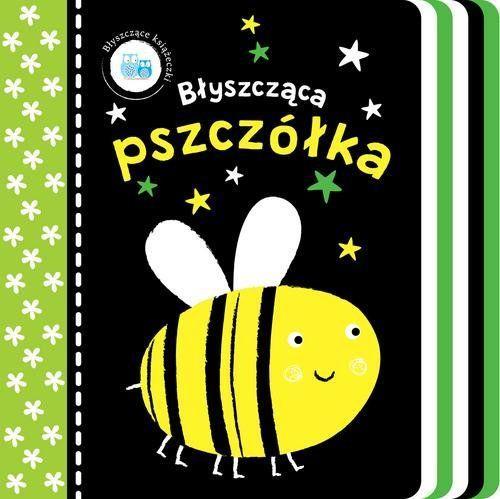 Błyszczące książeczki. Błyszcząca pszczółka
