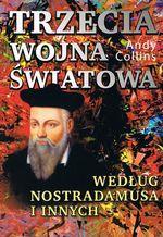 Trzecia wojna światowa według Nostradamusa i innyc