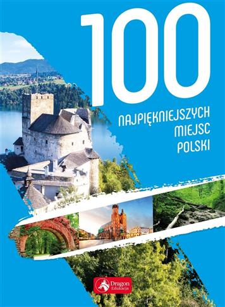 100 najpiękniejszych miejsc Polski w.2019