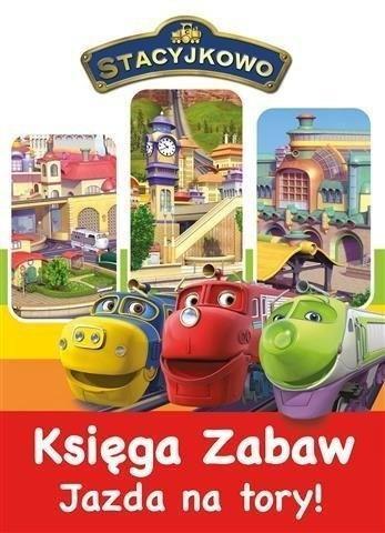 Stacyjkowo. Księga Zabaw cz. 2 Jazda na tory!