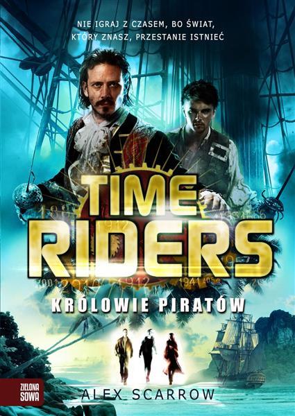 Time Riders. Część 7. Królowie piratów
