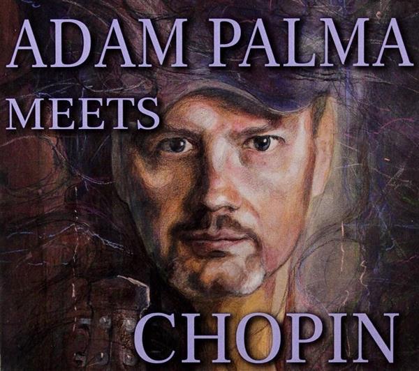 Adam Palma meets Chopin CD