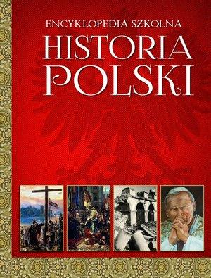 Encyklopedia szkolna. Historia polski