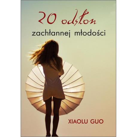 20 ODSŁON ZACHŁANNEJ MŁODOŚCI. Guo Xiaolu