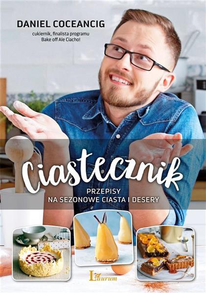 CIASTECZNIK PRZEPISY NA SEZONOWE CIASTA I DESERY..
