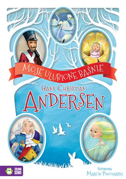 Moje ulubione baśnie Hans Christian Andersen NOWE