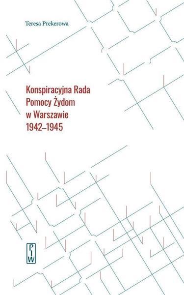 Konspiracyjna Rada Pomocy Żydom w Warszawie...