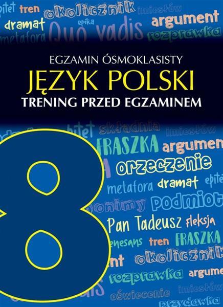 Egzamin ósmoklasisty. Język polski. Trening przed