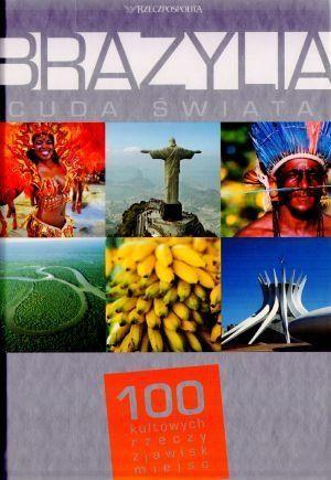 Brazylia cuda świata 100 kultowych zjawisk T.4