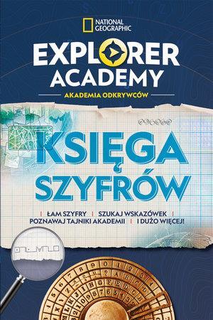 Explorer Academy. Akademia Odkrywców. Księga szyfr