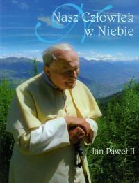 Nasz Człowiek w Niebie. Jan Paweł II OUTLET