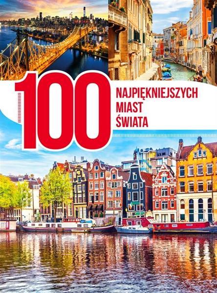 100 najpiękniejszych miast świata wydanie 2018