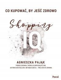 Shopping IQ. Co kupować, by jeść zdrowo