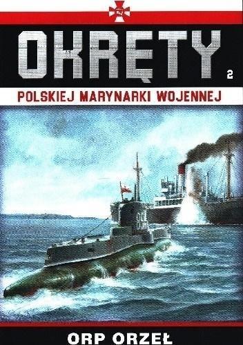 Okręty Polskiej Marynarki Wojennej T.2 ORP Orzeł