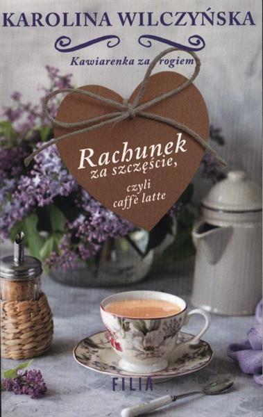 Rachunek za szczęście czyli caffe latte wyd. kiesz