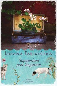 Jak pies z kotem T.1 Sanatorium pod ZegaremJak pie