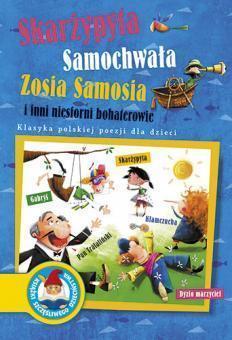 Skarżypyta, Samochwała, Zosia Samosia i inni...