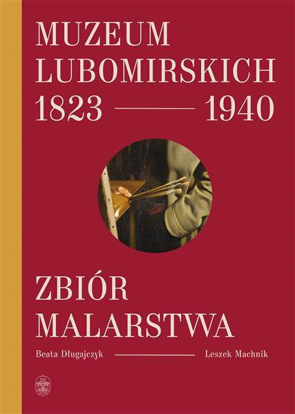 Muzeum Lubomirskich 1823-1940. Zbiór malarstwa