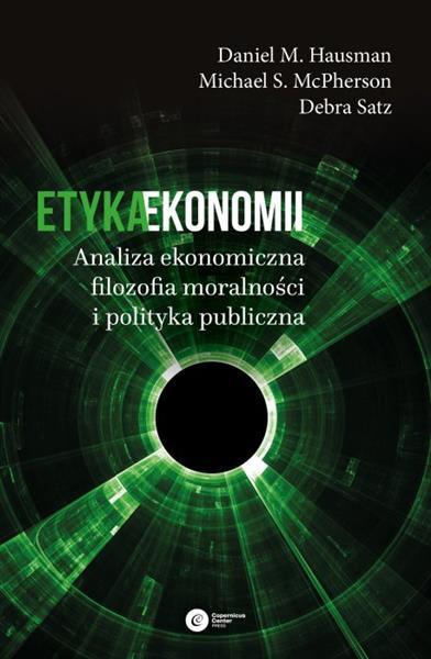 Etyka ekonomii. Analiza ekonomiczna, filozofia...