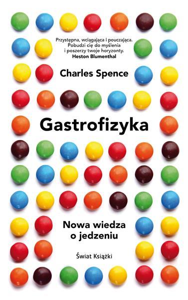 Gastrofizyka. Nowa wiedza o jedzeniu