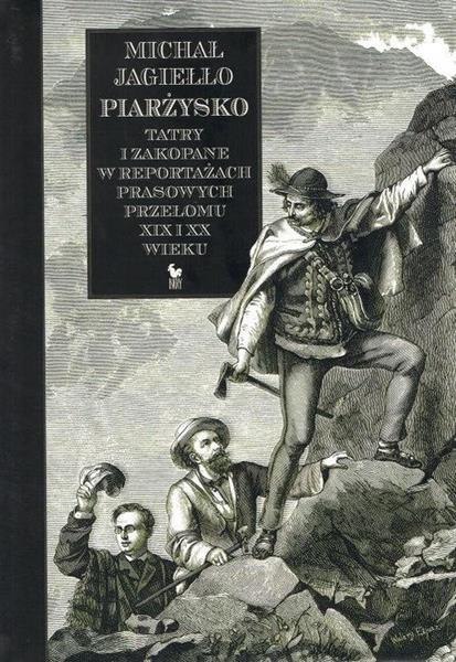Piarżysko. Tatry i Zakopane w reportażach...