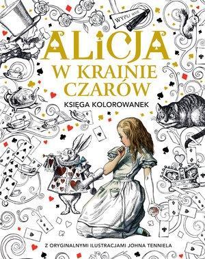 Alicja w Krainie Czarów. Księga kolorowanek