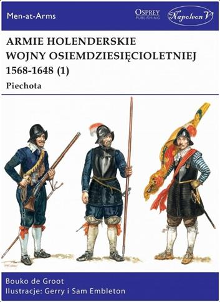 Armie holenderskie wojny osiemdziesięcioletniej...