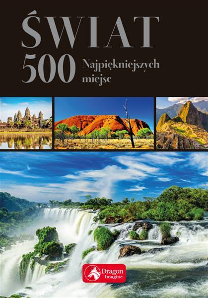 Świat. 500 najpiękniejszych miejsc