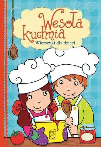 Wesoła kuchnia. Wierszyki dla dzieci  OUTLET