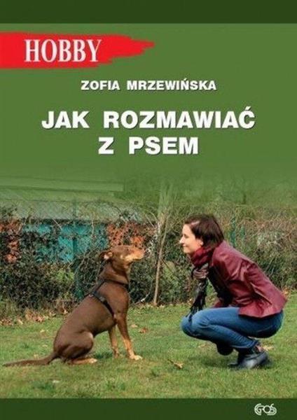 Jak rozmawiać z psem. Tajniki szkolenia w.2020