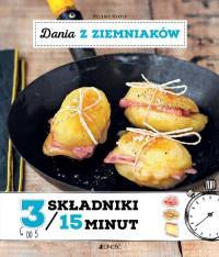 Dania z ziemniaków. 3 składniki / 15 minut