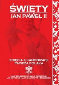 Święty JPII Zdjęcia z kanonizacji papieża Polaka