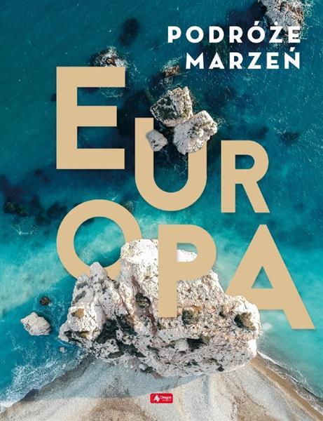 Podróże marzeń. Europa 2020