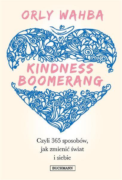 Kindness Boomerang. 365 sposobów, jak zmienić świa
