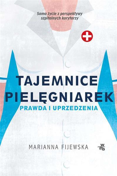 Tajemnice pielęgniarek prawda i uprzedzenia wyd. k