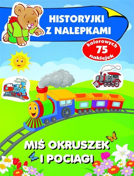 Miś Okruszek i pociągi. Historyjki z nalepkamiMiś