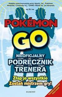 Pokemon Go Nieoficjalny podręcznik trenera OUTLET