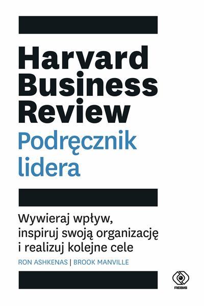 Harvard Business Review. Podręcznik lideraHarvard