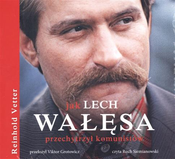 Jak Lech Wałęsa przechytszył komunistów CD OUTLET