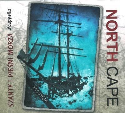 North Cape - Szanty i Pieśni Morza a'cappella CD
