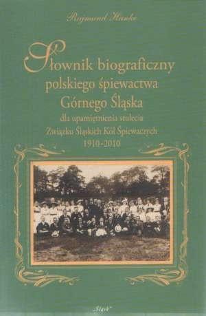 Słownik biograficzny polskiego śpiewactwa..