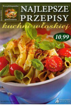NAJLEPSZE PRZEPISY kuchni włoskiej outlet